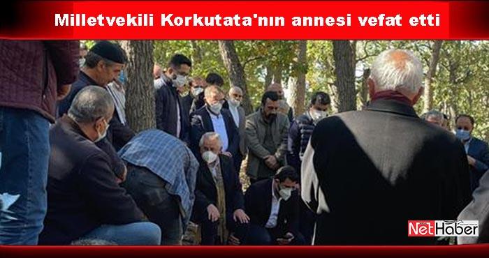 Milletvekili Hüsamettin Korkutata'nın annesi vefat etti