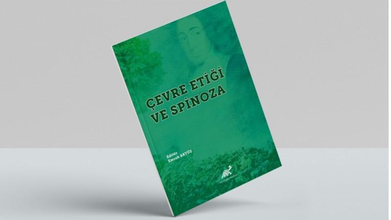 Dr. Emrah Akyüz'den bir eser daha!  Çevre Etiği ve Spinoza kitabı yayında