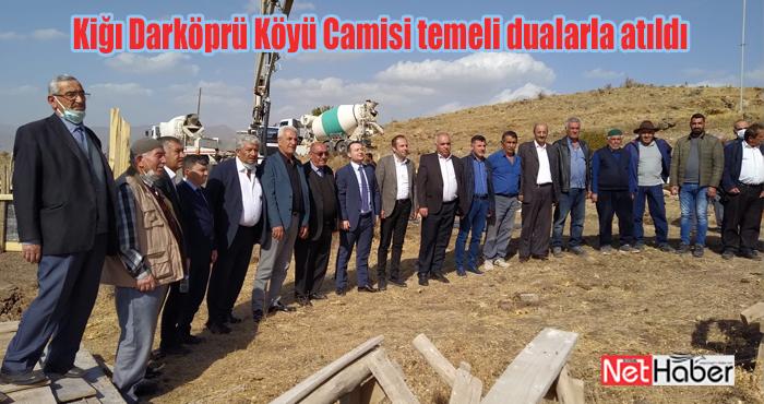 Kiğı Darköprü Köyü Camisi temeli dualarla atıldı